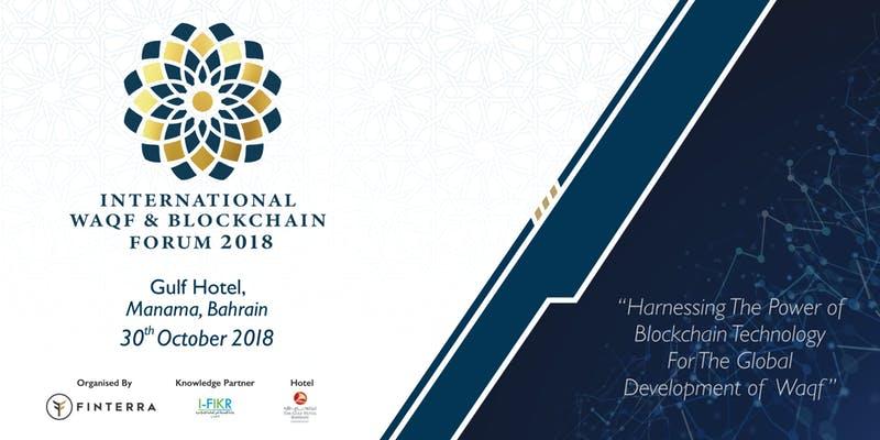 International Waqf & Blockchain Forum - Manama, Bahrain