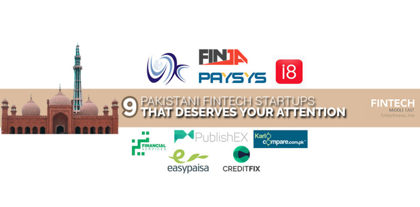 Top 9 Fintech Startups and Companies in Pakistan That Deserves Your Attention