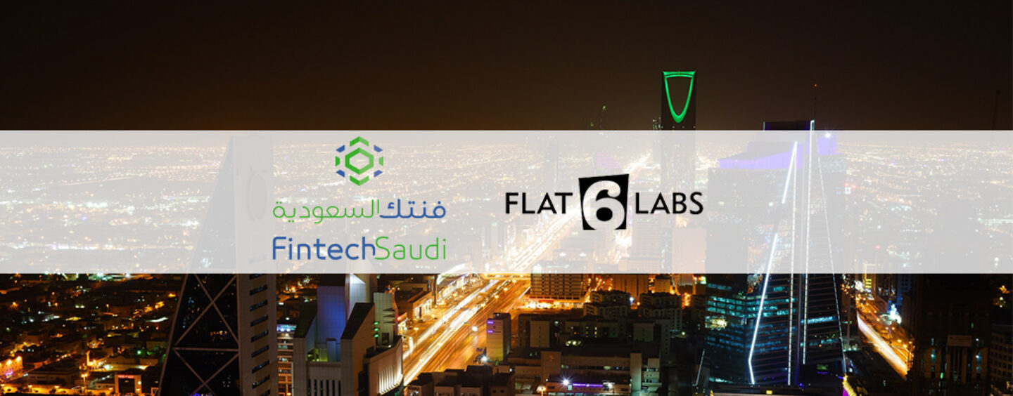 Fintech Saudi Ties up With Flat6Labs to Launch a Fintech Accelerator Programme