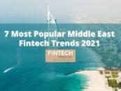 7 Popular Middle East Fintech Trends 2021
