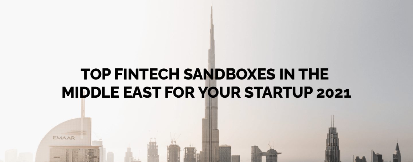 Top Fintech Sandboxes in the Middle East for Your Fintech Startup Expansion