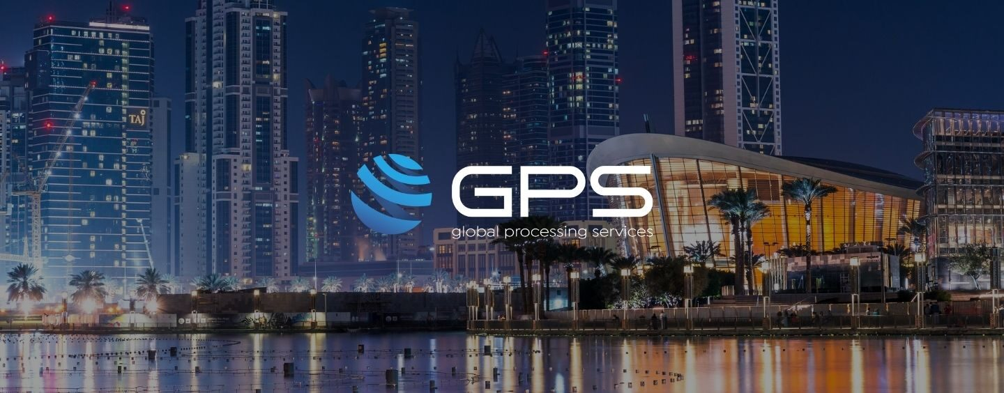 Global Processing Services Launches in MENA With Dubai Headquarters