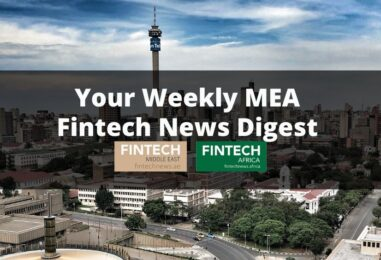 MEA Fintech Weekly News: Nigeria to Closely Scrutinise Fintech Startups